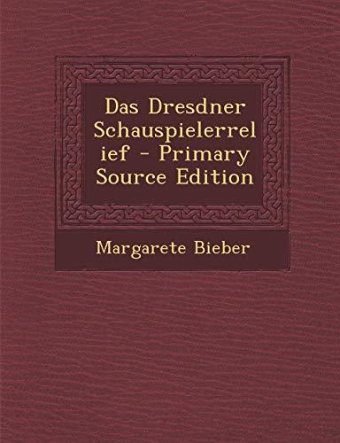 9781287418870: Das Dresdner Schauspielerrelief - Primary Source Edition (German Edition)