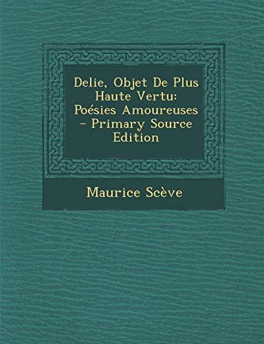 9781287420170: Delie, Objet De Plus Haute Vertu: Poésies Amoureuses (French Edition)