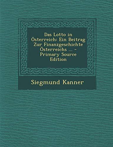 9781287422570: Das Lotto in Osterreich: Ein Beitrag Zur Finanzgeschichte Osterreichs ... - Primary Source Edition (German Edition)