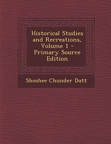 9781287435778: Historical Studies and Recreations, Volume 1 - Primary Source Edition
