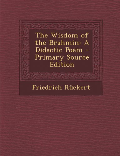 9781287436966: The Wisdom of the Brahmin: A Didactic Poem