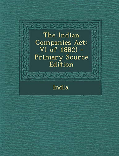 9781287437543: The Indian Companies Act: VI of 1882)