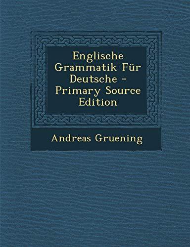 9781287437628: Englische Grammatik Fur Deutsche - Primary Source Edition (German Edition)