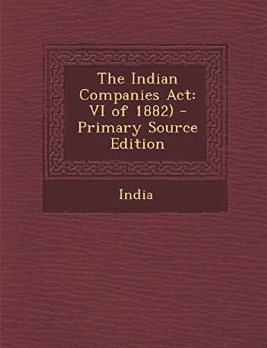 9781287438793: Indian Companies ACT: VI of 1882)