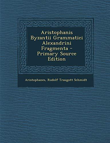 9781287439554: Aristophanis Byzantii Grammatici Alexandrini Fragmenta (Ancient Greek Edition)