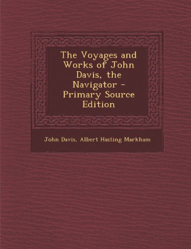 9781287440161: The Voyages and Works of John Davis, the Navigator
