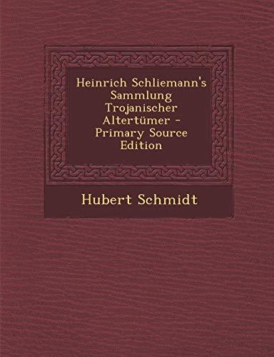 9781287441397: Heinrich Schliemann's Sammlung Trojanischer Altertumer