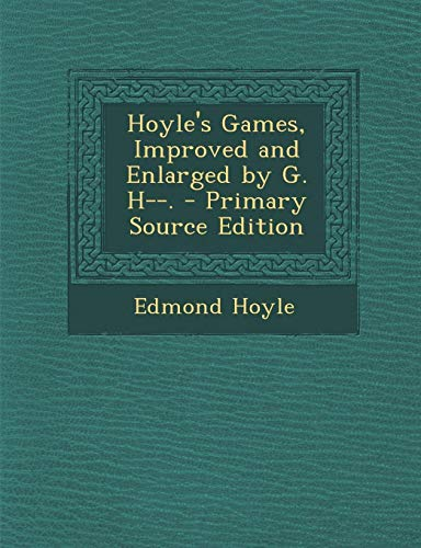 9781287450023: Hoyle's Games, Improved and Enlarged by G. H--.