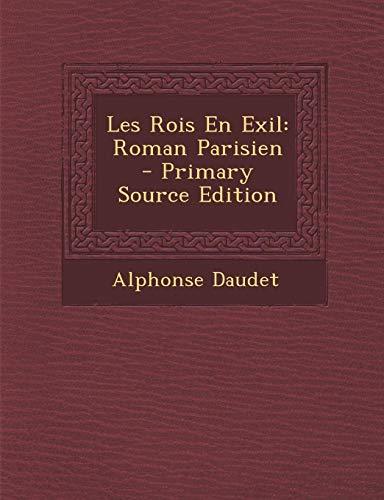 9781287451624: Les Rois En Exil: Roman Parisien