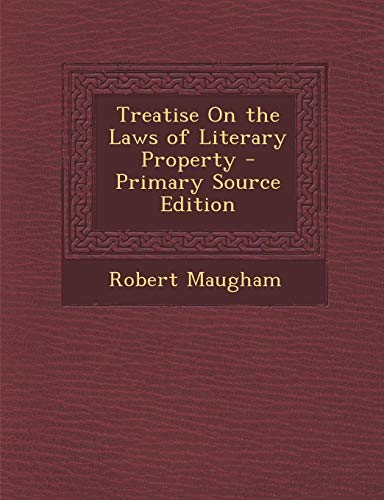 9781287454984: Treatise on the Laws of Literary Property