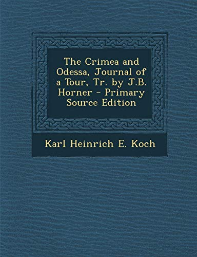 9781287458340: The Crimea and Odessa, Journal of a Tour, Tr. by J.B. Horner - Primary Source Edition
