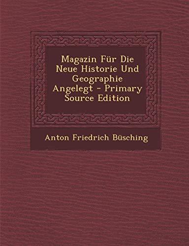 9781287464488: Magazin Fur Die Neue Historie Und Geographie Angelegt (German Edition)