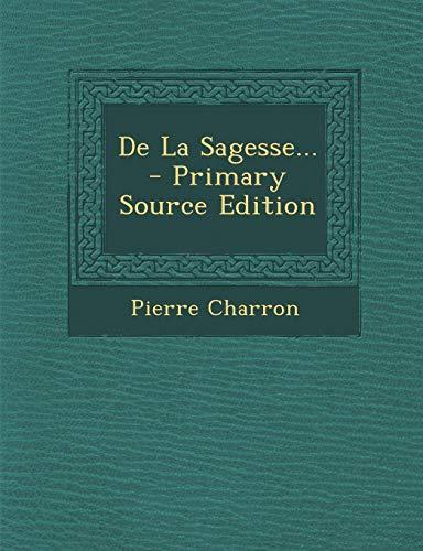 9781287468035: de La Sagesse...