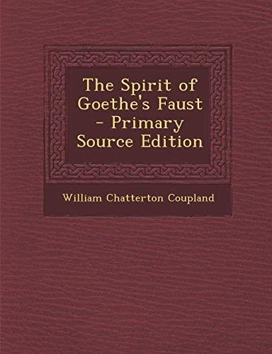 9781287474241: The Spirit of Goethe's Faust - Primary Source Edition