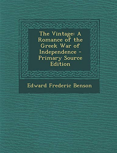 9781287476948: The Vintage: A Romance of the Greek War of Independence - Primary Source Edition