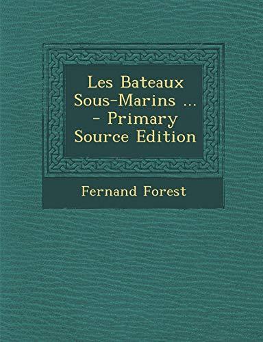9781287478829: Les Bateaux Sous-Marins ... (French Edition)