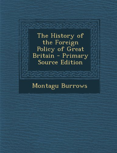 9781287480969: History of the Foreign Policy of Great Britain