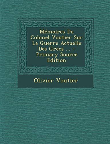 9781287483533: Memoires Du Colonel Voutier Sur La Guerre Actuelle Des Grecs ...
