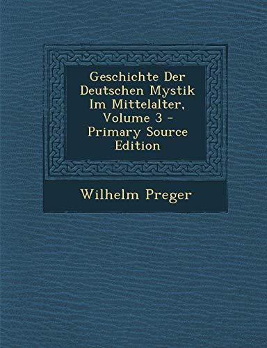 9781287485421: Geschichte Der Deutschen Mystik Im Mittelalter, Volume 3