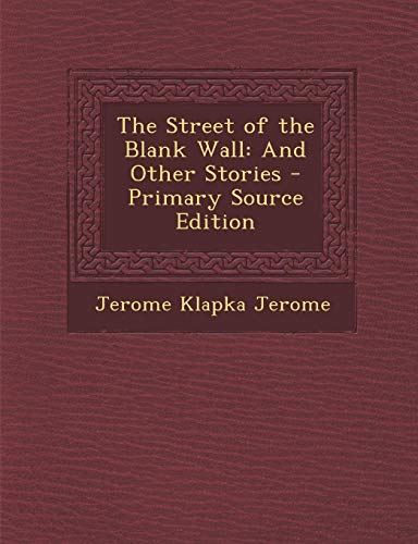 9781287486640: Street of the Blank Wall: And Other Stories