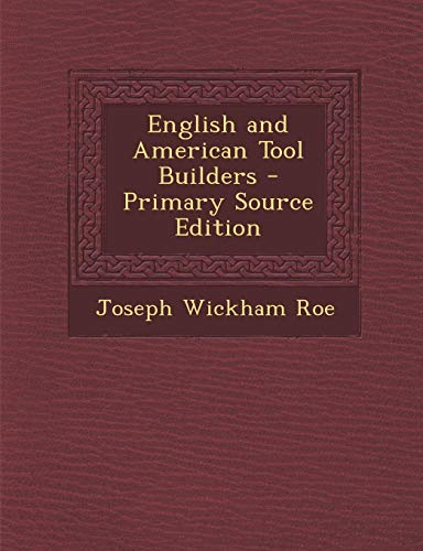 9781287493099: English and American Tool Builders - Primary Source Edition