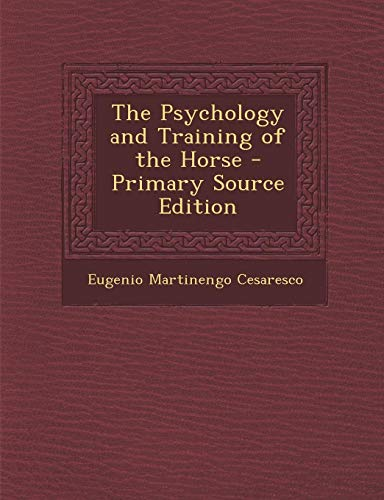 9781287496120: Psychology and Training of the Horse