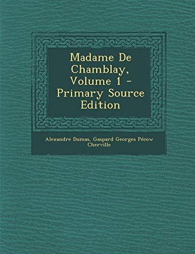 9781287498773: Madame de Chamblay, Volume 1
