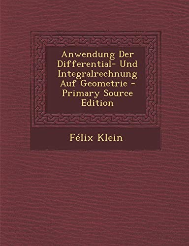 9781287500797: Anwendung Der Differential- Und Integralrechnung Auf Geometrie