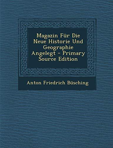 9781287502104: Magazin Fur Die Neue Historie Und Geographie Angelegt (German Edition)