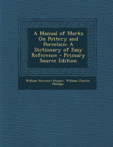 9781287509073: A Manual of Marks On Pottery and Porcelain: A Dictionary of Easy Reference
