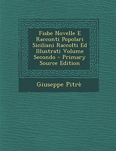 9781287510338: Fiabe Novelle E Racconti Popolari Siciliani Raccolti Ed Illustrati Volume Secondo (Italian Edition)