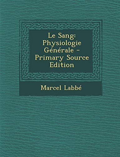 9781287511199: Le Sang: Physiologie Generale