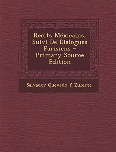 9781287511939: Recits Mexicains, Suivi de Dialogues Parisiens