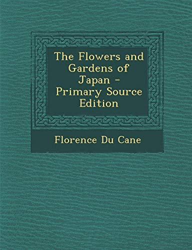 9781287512417: The Flowers and Gardens of Japan