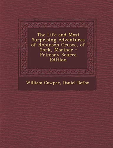 9781287513223: Life and Most Surprising Adventures of Robinson Crusoe, of York, Mariner