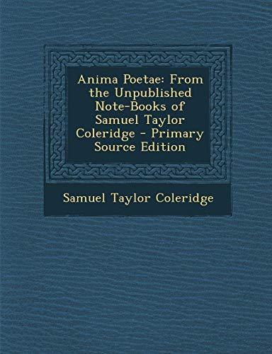 9781287514374: Anima Poetae: From the Unpublished Note-Books of Samuel Taylor Coleridge