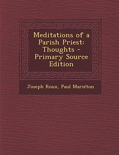 9781287517900: Meditations of a Parish Priest: Thoughts - Primary Source Edition