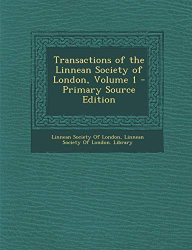 9781287518624: Transactions of the Linnean Society of London, Volume 1