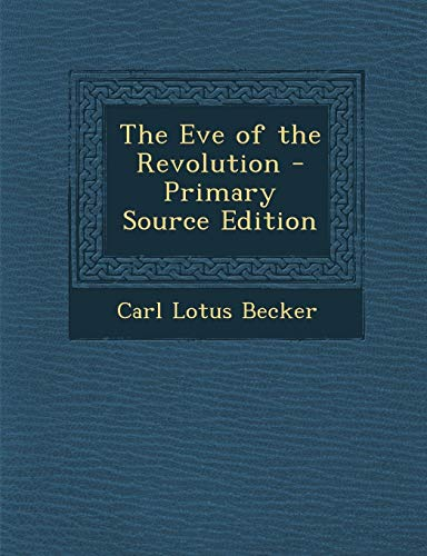 9781287525189: Eve of the Revolution