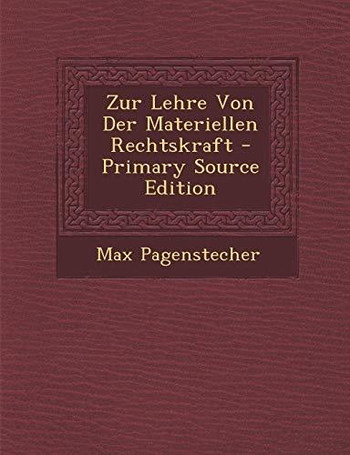 9781287528838: Zur Lehre Von Der Materiellen Rechtskraft - Primary Source Edition (German Edition)