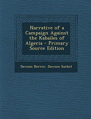 9781287529620: Narrative of a Campaign Against the Kabailes of Algeria