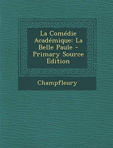 9781287535355: La Comedie Academique: La Belle Paule