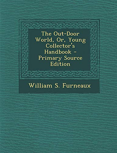 9781287535478: Out-Door World, Or, Young Collector's Handbook