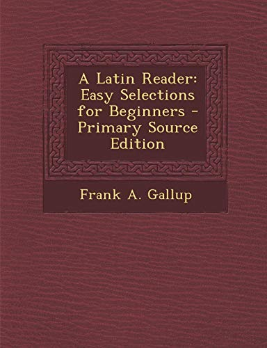 9781287537670: A Latin Reader: Easy Selections for Beginners