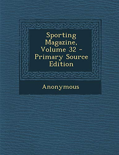 9781287539391: Sporting Magazine, Volume 32