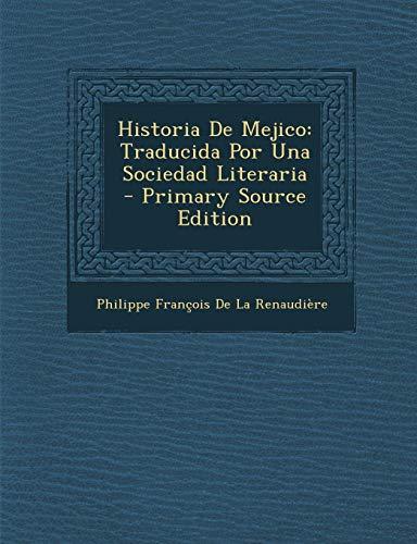 9781287539421: Historia de Mejico: Traducida Por Una Sociedad Literaria (Spanish Edition)