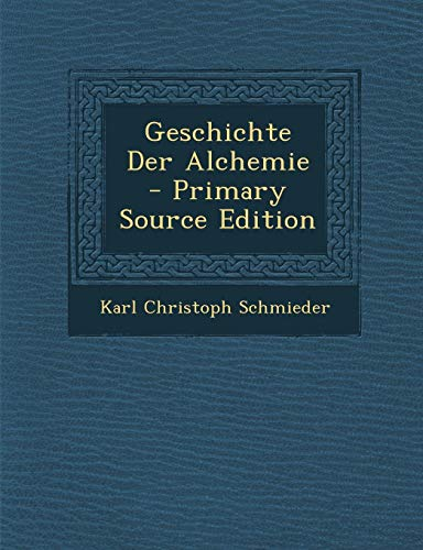 9781287547662: Geschichte Der Alchemie