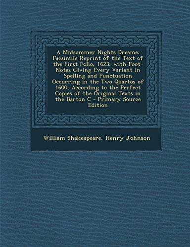 9781287549987: A Midsommer Nights Dreame: Facsimile Reprint of the Text of the First Folio, 1623, with Foot-Notes Giving Every Variant in Spelling and Punctuati