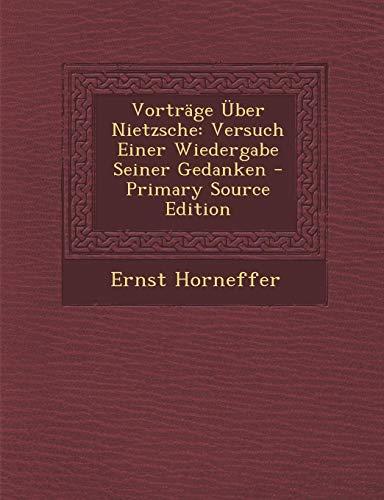 9781287553915: Vortrage Uber Nietzsche: Versuch Einer Wiedergabe Seiner Gedanken - Primary Source Edition (German Edition)