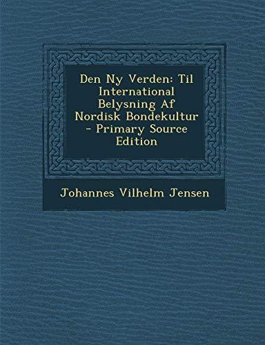 9781287556848: Den NY Verden: Til International Belysning AF Nordisk Bondekultur (Danish Edition)
